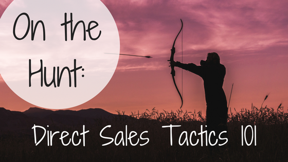 On the Hunt_ Direct Sales Tactics 101