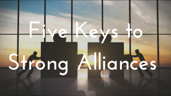 Five Keys to Strong Alliances